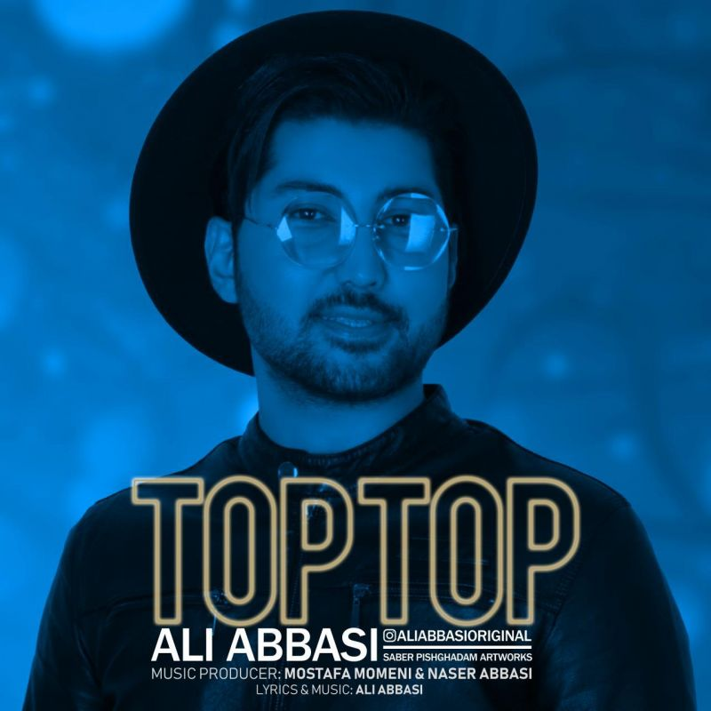 متن آهنگ تاپ تاپ از علی عباسی ( Ali Abbasi | Top Top)