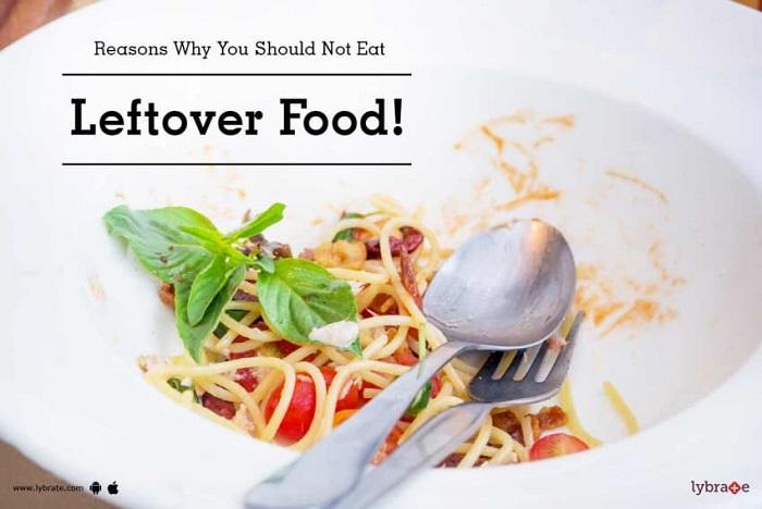 4 غذای مانده ای که هرگز نباید خورد!