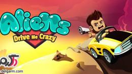 دانلود بازی اکشن با مزه Aliens Drive Me Crazy v1.0+unlimited money برای اندروید