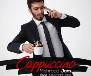 دانلود آهنگ اصلی + متن آهنگ کاپوچینو مهراد جم